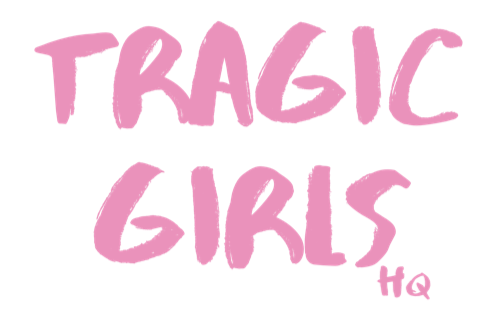 Tragic Girls HQ
